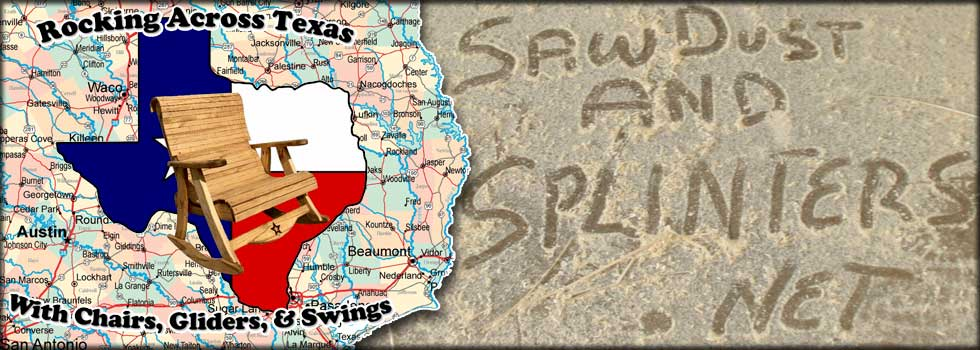 Sawdust & Splinters, A Manufacturer and Wholesale Only, Texas Outdoor Furniture Company.
